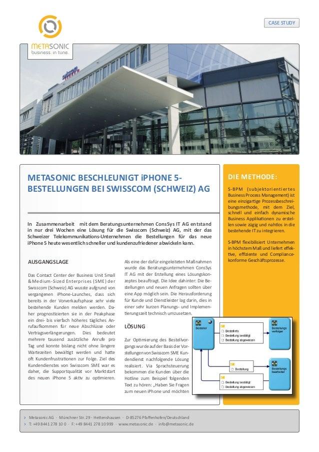 CASE STUDY  METASONIC BESCHLEUNIGT iPHONE 5BESTELLUNGEN BEI SWISSCOM (SCHWEIZ) AG  In Zusammenarbeit mit dem Beratungsunte...
