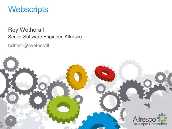 Webscripts<br />2<br />Roy Wetherall<br />Senior Software Engineer, Alfresco<br />twitter: @rwetherall<br />