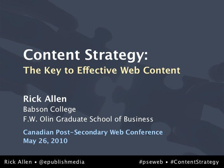 Content Strategy:       The Key to Effective Web Content         Rick Allen       Babson College       F.W. Olin Graduate ...