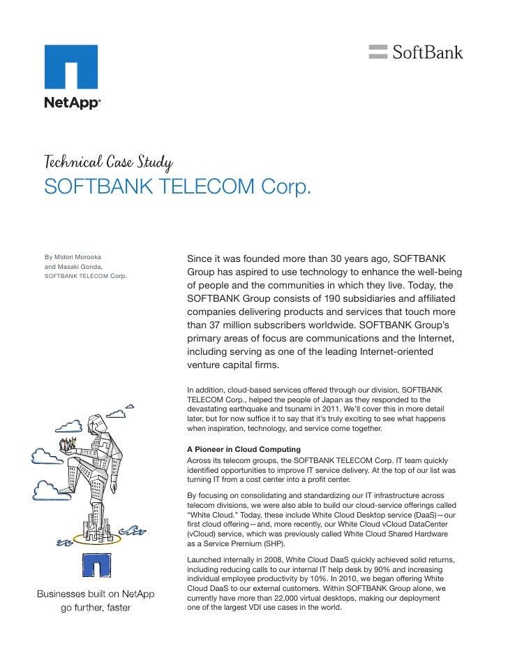 Technical Case StudySOFTBANK TELECOM Corp.By Midori Morooka        Since it was founded more than 30 years ago, SOFTBANKan...