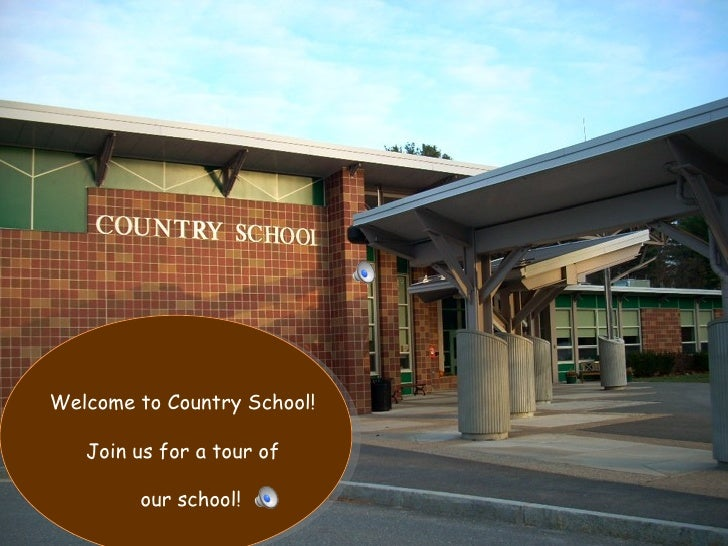 Welcome to Country School! Join us for a tour of  our school!