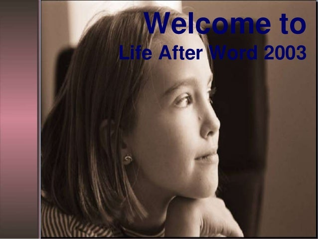Welcome toLife After Word 2003