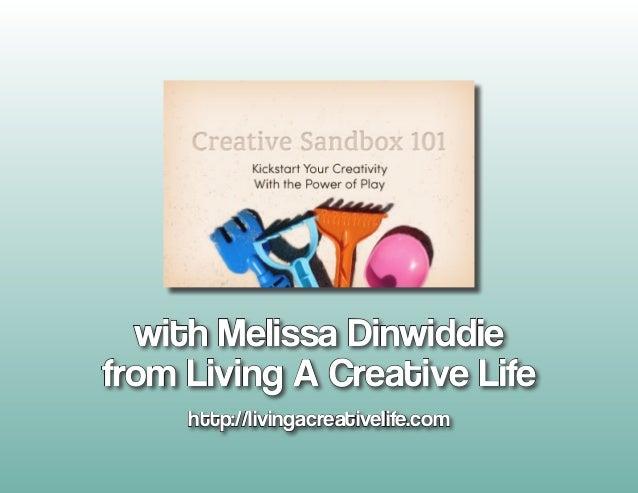 with Melissa Dinwiddiefrom Living A Creative Life     http://livingacreativelife.com