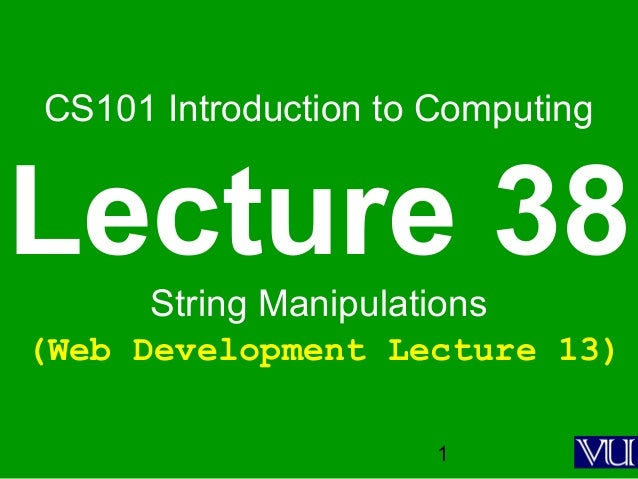 CS101- Introduction to Computing- Lecture 38