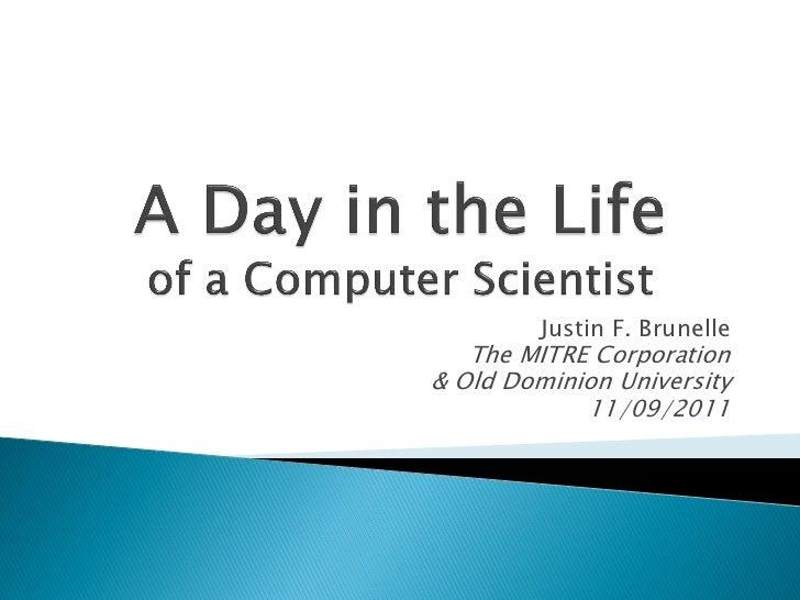 Justin F. Brunelle   The MITRE Corporation& Old Dominion University            11/09/2011