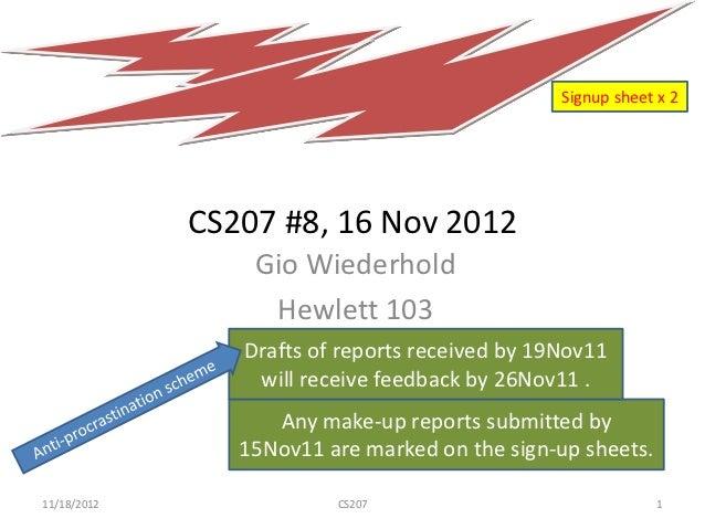 Signup sheet x 2             CS207 #8, 16 Nov 2012                 Gio Wiederhold                  Hewlett 103            ...