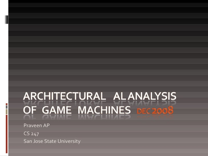 Architectural Analysis of Game Machines