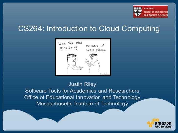 [Harvard CS264] 08a - Cloud Computing, Amazon EC2, MIT StarCluster (Justin Riley, MIT)
