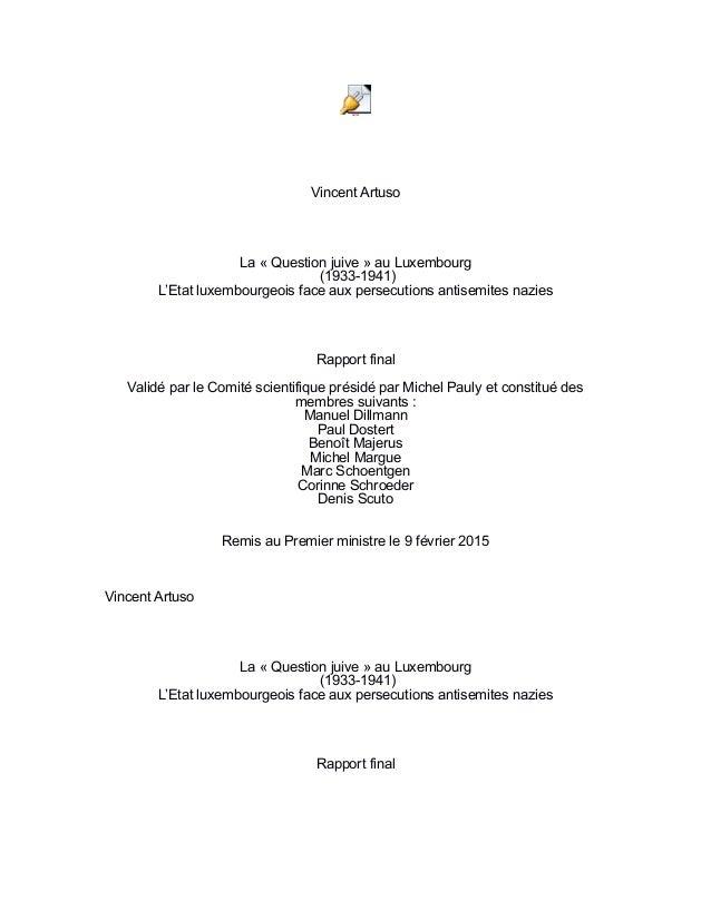 Vincent Artuso La « Question juive » au Luxembourg (1933-1941) L'Etat luxembourgeois face aux persecutions antisemites naz...