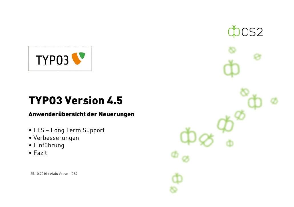 TYPO3 Version 4.5 Anwenderübersicht der Neuerungen  • LTS – Long Term Support • Verbesserungen • Einführung • Fazit   25.1...