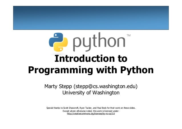Introduction toProgramming with Python  Marty Stepp (stepp@cs.washington.edu)         University of Washington   Special t...