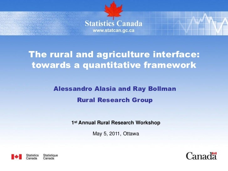 The rural and agriculture interface:towards a quantitative framework     Alessandro Alasia and Ray Bollman           Rural...
