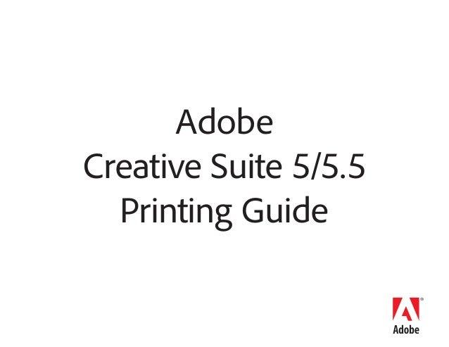 Adobe Creative Suite 5/5.5 Printing Guide
