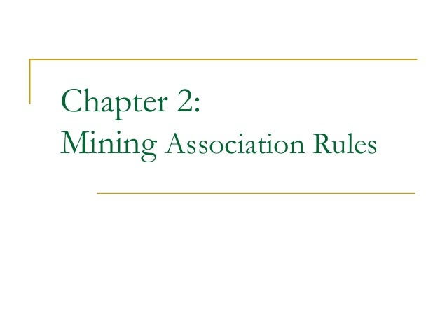 Chapter 2:Mining Association Rules
