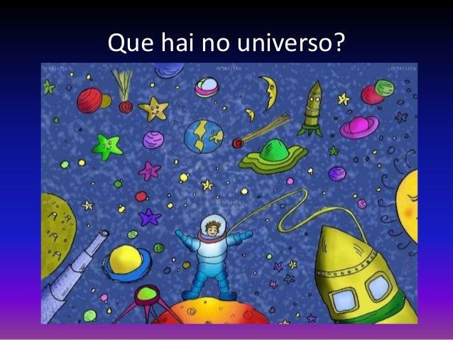 Que hai no universo?