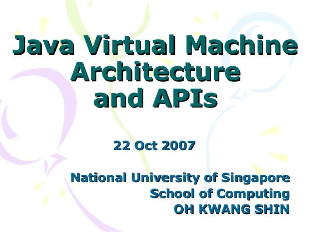 Cs6270 virtual machines java virtual machine architecture and apis