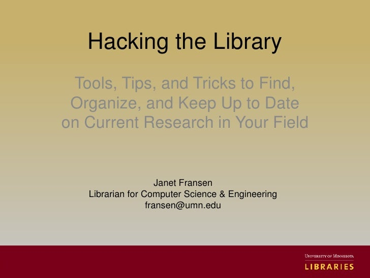 Hacking the Library<br />Tools, Tips, and Tricks to Find, Organize, and Keep Up to Date on Current Research in Your Field<...