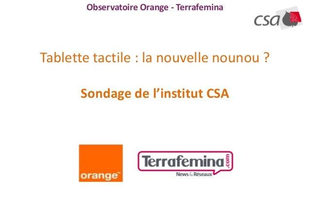 Observatoire Orange - TerrafeminaTablette tactile : la nouvelle nounou ?      Sondage de l'institut CSA