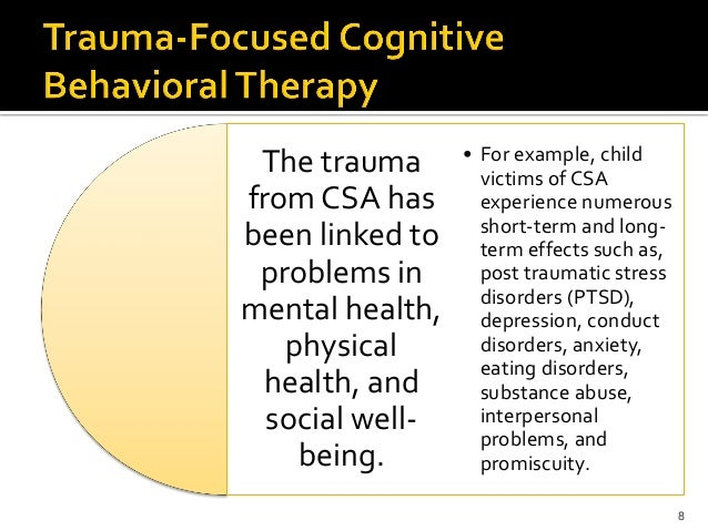 trauma focused cognitive behavioral therapy an Trauma-focused cognitive behavior therapy with children and adolescents a systematic review by melissa m conway, bssw, lsw msw clinical research paper.
