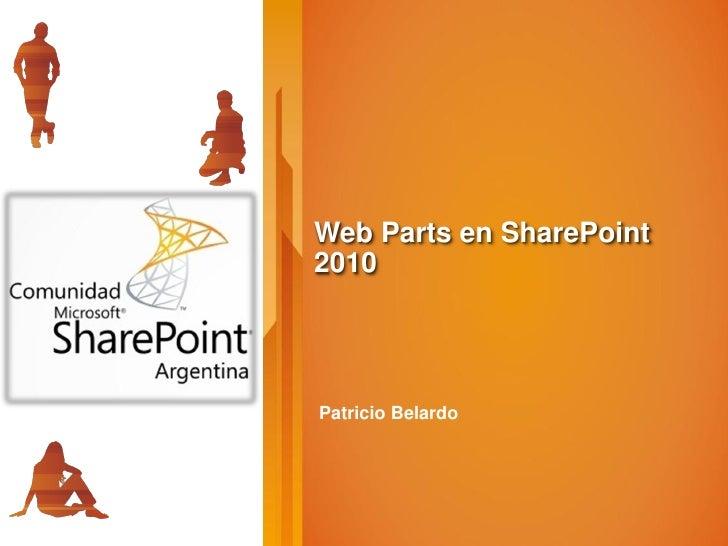 Web Parts en SharePoint 2010     Patricio Belardo