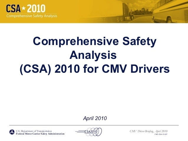 U.S. Department of Transportation Federal Motor Carrier Safety Administration CMV Driver Briefing, April 2010 FMC-CSA-10-0...