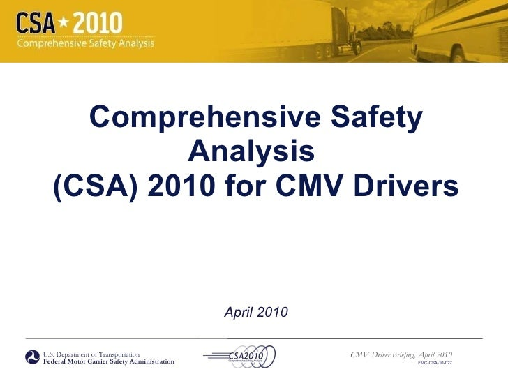 Comprehensive Safety Analysis  (CSA) 2010 for CMV Drivers April 2010