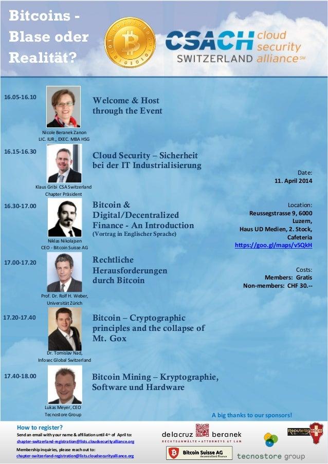 Bitcoins - Blase oder Realität? Date: 11. April 2014 Location: Reussegstrasse 9, 6000 Luzern, Haus UD Medien, 2. Stock, Ca...
