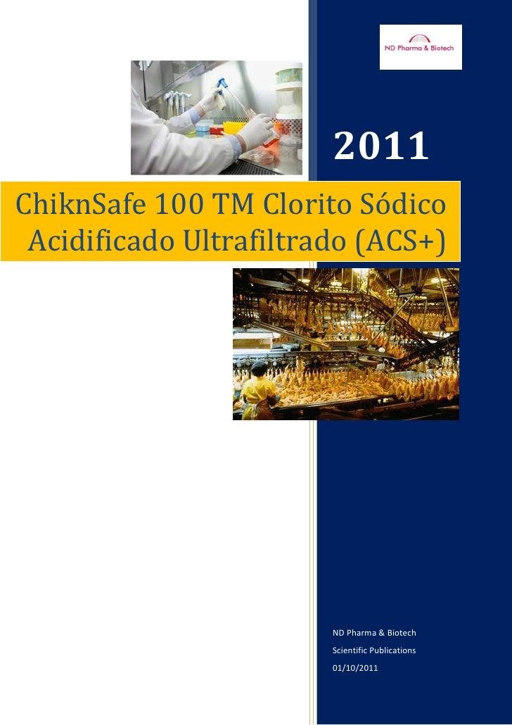 2011ChiknSafe 100 TM Clorito Sódico Acidificado Ultrafiltrado (ACS+)                        ND Pharma & Biotech           ...