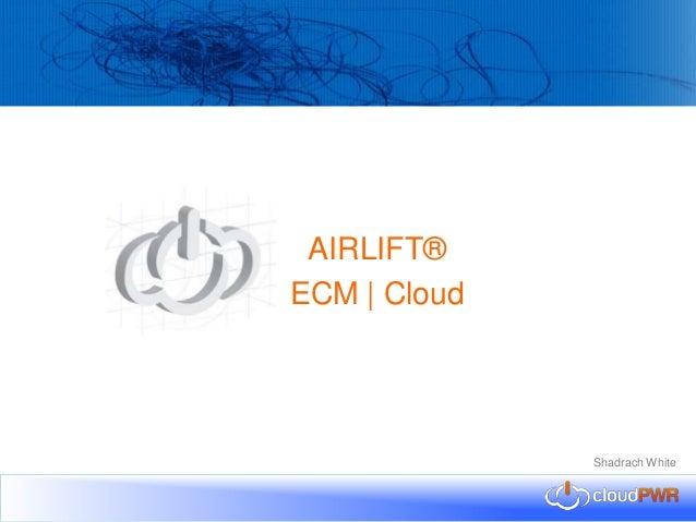 AIRLIFT® ECM | Cloud  Shadrach White