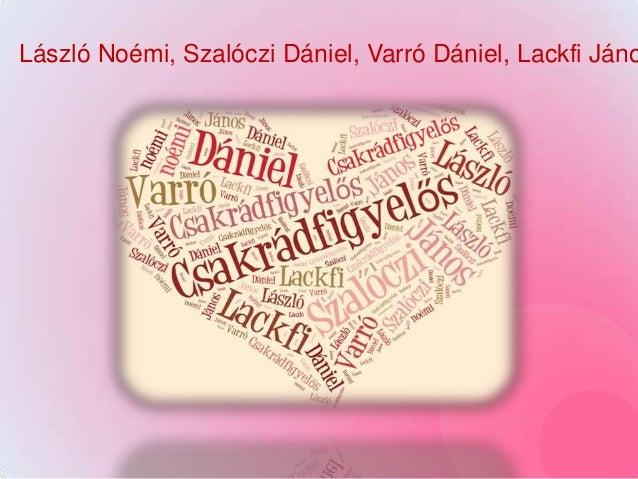 László Noémi, Szalóczi Dániel, Varró Dániel, Lackfi Jáno