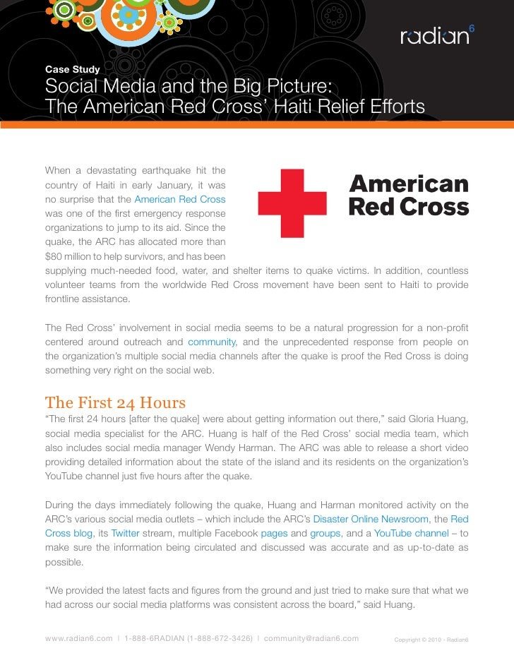 "case study analysis of the red cross The solution was simple: integrated marketing the red cross decided to create a ""surround sound"" effect by reaching consumers through direct mail, print media, transit ads and web banners with a single goal: drive them to the arc's website connecting with donors via print media and direct mail."