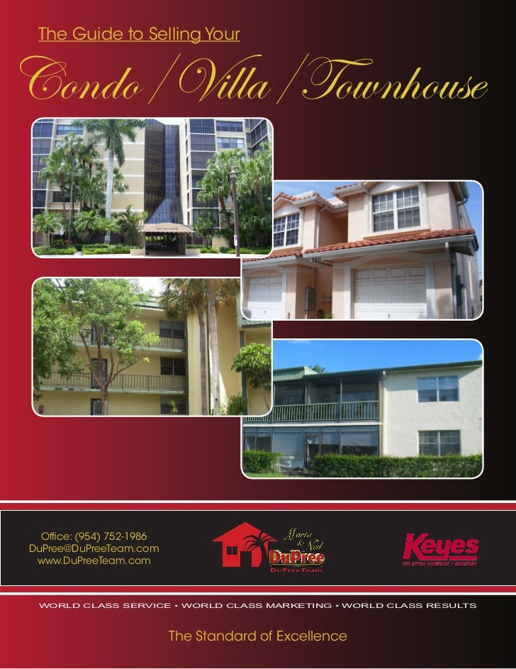 The Guide to Selling YourCondo/Villa/Townhouse  Office: (954) 752-1986DuPree@DuPreeTeam.com www.DuPreeTeam.com world class...