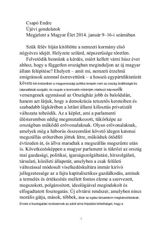 Csapó Endre Újévi gondolatok Megjelent a Magyar Élet 2014. január 9–16-i számában Szűk félév híján kitöltötte a nemzeti ko...