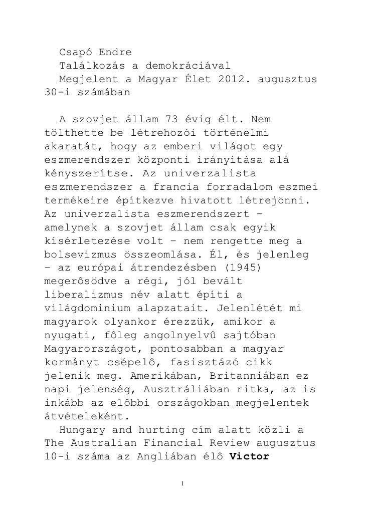 Csapó Endre  Találkozás a demokráciával  Megjelent a Magyar Élet 2012. augusztus30-i számában  A szovjet állam 73 évig élt...