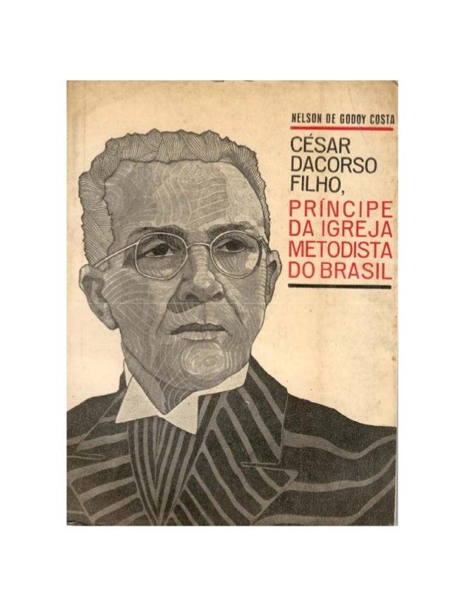2  César Dacorso Filho Príncipe da Igreja Metodista do Brasil  CAPA DE NELSON CARLOS DE GODOY COSTA