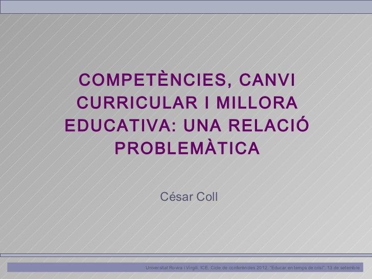 Competències, canvi curricular i millora educativa: una relació problemàtica