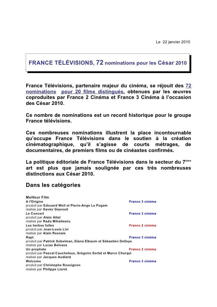 Le 22 janvier 2010      FRANCE TÉLÉVISIONS, 72 nominations pour les César 2010   France Télévisions, partenaire majeur du ...