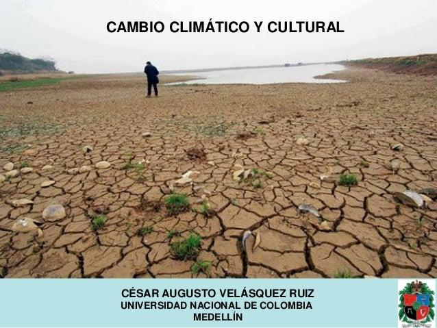Cambio Climático y Cultural. César Velásquez. (2013).