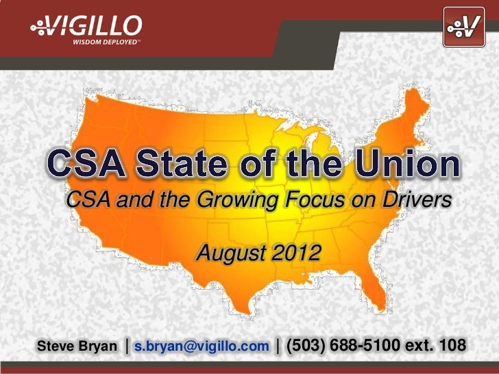 CSA and the Growing Focus on Drivers                         August 2012Steve Bryan | s.bryan@vigillo.com | (503) 688-5100...