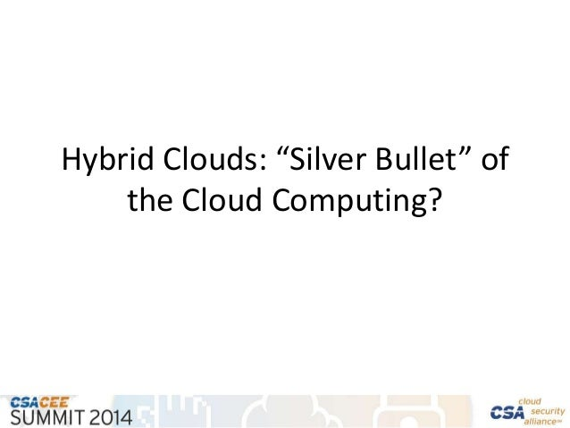 "Hybrid Clouds: ""Silver Bullet"" of the Cloud Computing?"