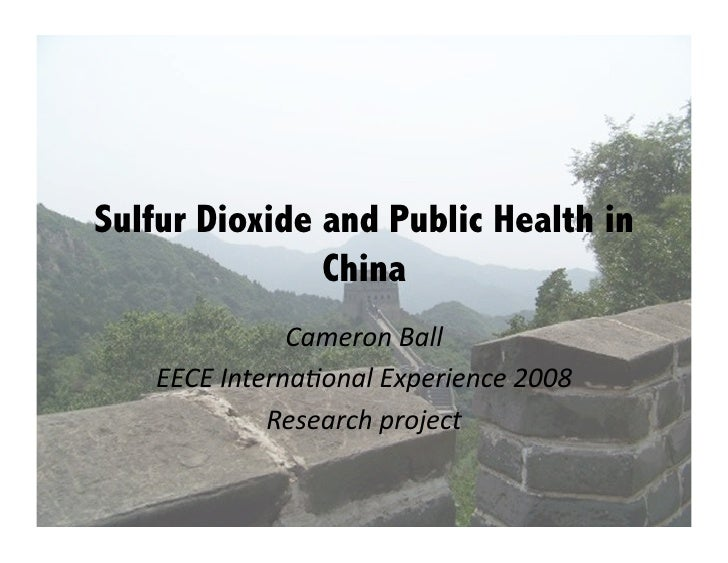 Sulfur Dioxide and Public Health in                China                CameronBall     EECEInterna.onalExperience200...