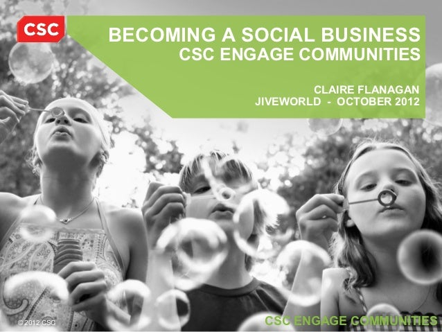 CSC Social Business Footprint - JiveWorld October 2012