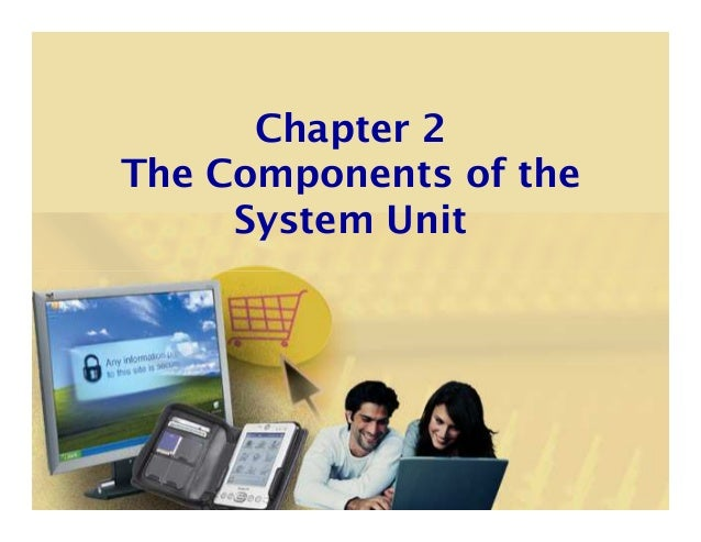 CSC1100 - Chapter02 - Components of the System Unit