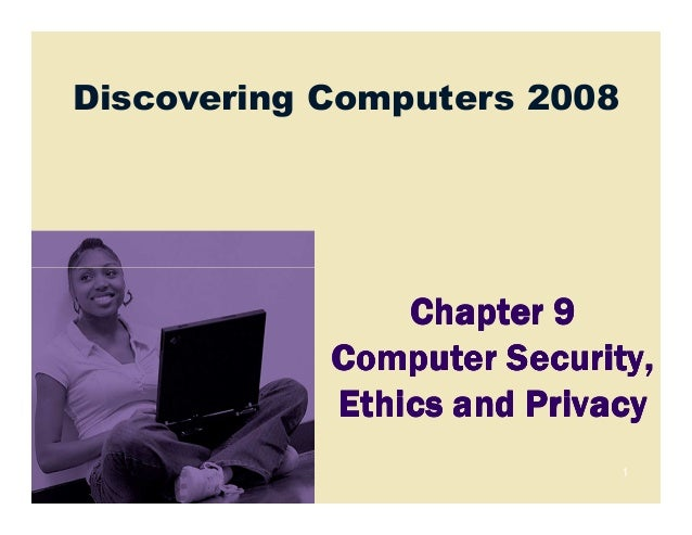 CSC1100 - Chapter09 - Computer Security, Ethics and Privacy