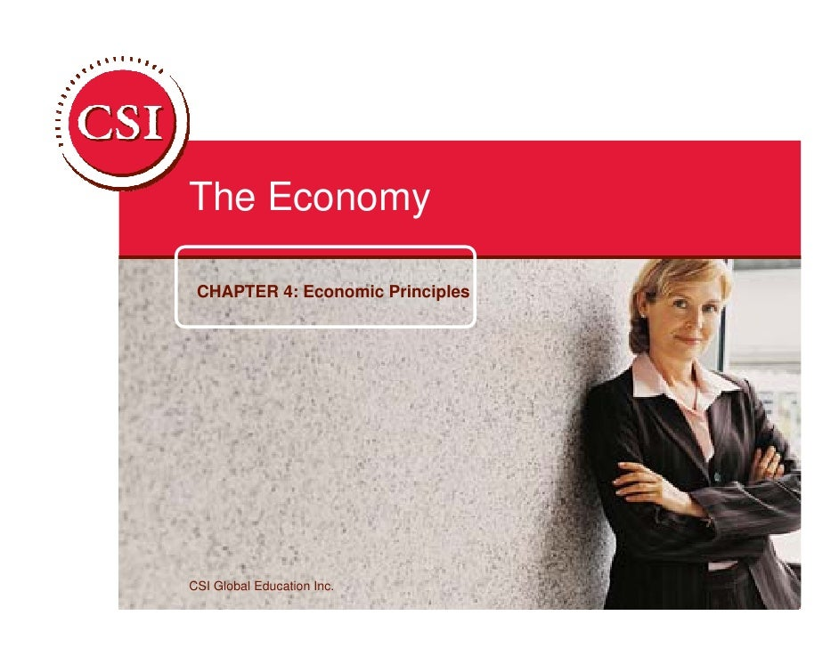 The Economy   CHAPTER 4: Economic Principles     CSI Global Education Inc.