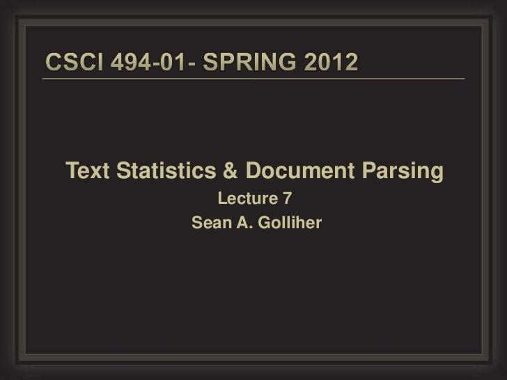 Text Statistics & Document Parsing             Lecture 7           Sean A. Golliher