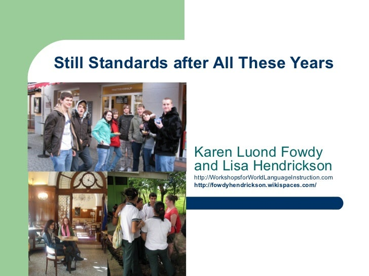 Still Standards after All These Years                  Karen Luond Fowdy                  and Lisa Hendrickson            ...