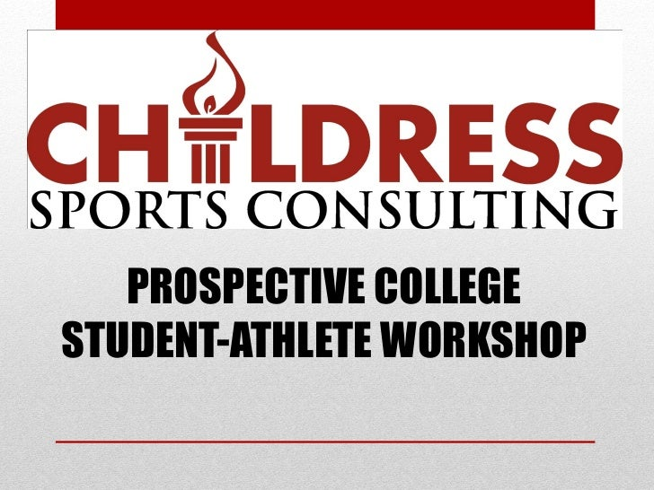 PROSPECTIVE COLLEGESTUDENT-ATHLETE WORKSHOP