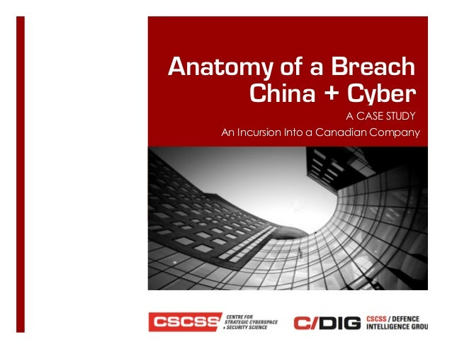 Anatomy of a Breach China + Cyber A CASE STUDY An Incursion Into a Canadian Company