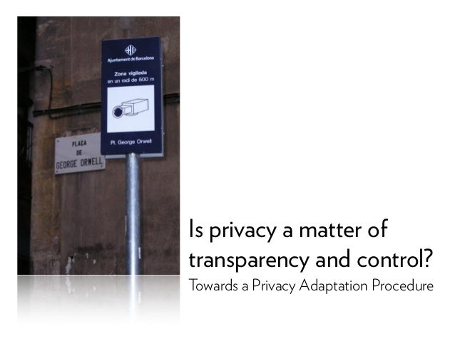 Is privacy a matter oftransparency and control?Towards a Privacy Adaptation Procedure
